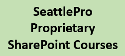 SeattlePro Proprietary SharePoint Courses